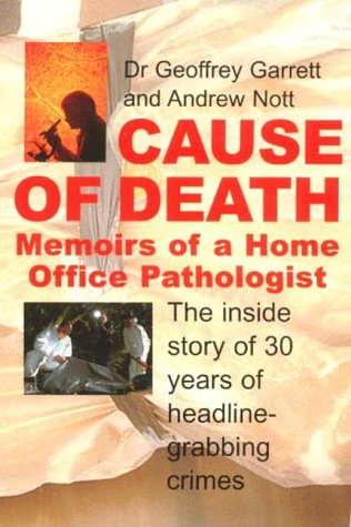 Cause of Death: Memoirs of a Home Office Pathologist
