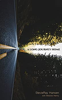 A Long Journey Home by [StevieRay Hansen]