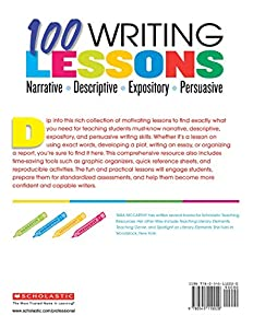100 Writing Lessons: Narrative ¥ Descriptive ¥ Expository ¥ Persuasive: Ready-to-Use Lessons to Help Students Become Strong Writers and Succeed on the Tests #1