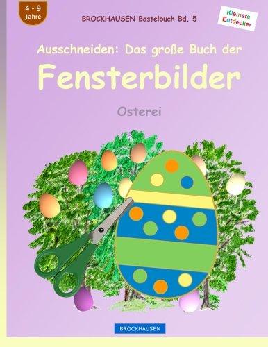 BROCKHAUSEN Bastelbuch Bd. 5: Ausschneiden - Das große Buch der Fensterbilder: Osterei