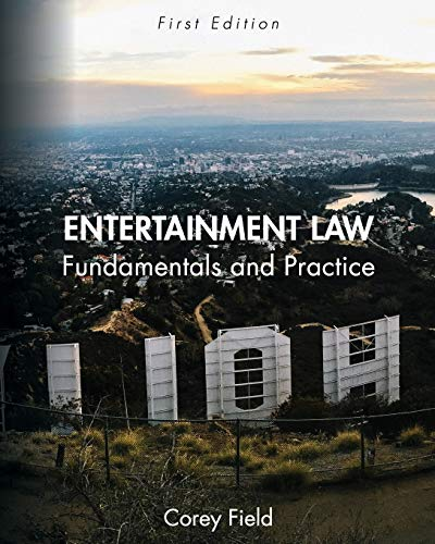 Compare Textbook Prices for Entertainment Law: Fundamentals and Practice  ISBN 9781516524297 by Field, Corey