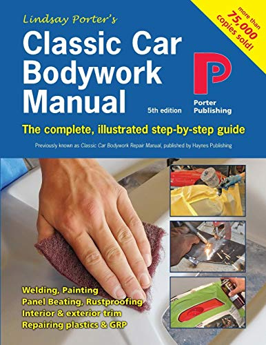 Classic Car Bodywork Manual: The complete, illustrated step-by-step guide