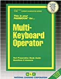 Multi-Keyboard Operator: Test Preparation Study Guide, Questions & Answers (Career Exam Ser C-455)