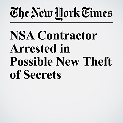 NSA Contractor Arrested in Possible New Theft of Secrets audiobook cover art