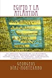 EGIPTO y la ATLÁNTIDA: El origen egipcio de la historia de Atlantis. Pruebas indiciarias en textos y mapas de papiros, sarcófagos, tumbas y templos ... Volume 4 (Atlantología Histórico-Científica)