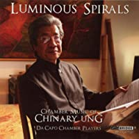 Chinary Ung: Luminous Spirals (Music of Chinary Un