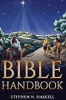 Bible Handbook: Annotated (Stephen Haskell Books)