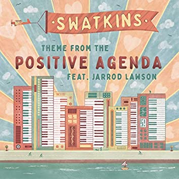 Theme From 'The Positive Agenda'