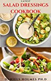 LATEST SALAD DRESSINGS COOKBOOK: Delicious Healthy Salad Dressing Recipe Cookbook (English Edition)