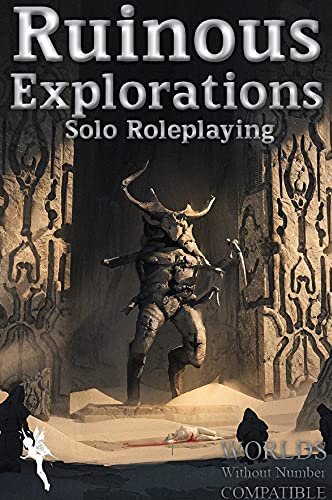 Ruinous Explorations: Solo Roleplaying Rules Compatible with Worlds Without Number (English Edition)