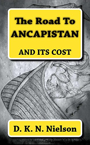 The Road To ANCAPISTAN (English Edition)