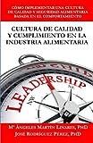 Cultura de Calidad y Cumplimiento en la Industria Alimentaria: Cómo implementar una cultu...