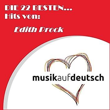 Die 22 besten... Hits von: Edith Prock (Musik auf Deutsch)