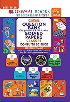 Oswaal CBSE Question Bank Class 12 Computer Science Chapterwise & Topicwise Solved Papers (Reduced Syllabus) (For 2021 Exam) by [Oswaal Editorial Board]