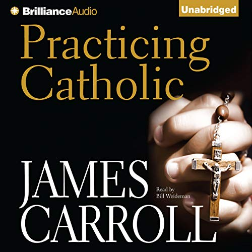 Practicing Catholic Audiobook By James Carroll cover art