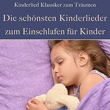 Die schönsten Kinderlieder zum Einschlafen für Kinder (Kinderlied Klassiker zum Träumen)