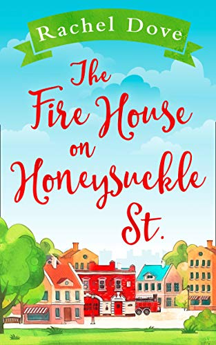 The Fire House on Honeysuckle Street: The perfect laugh out loud romantic comedy for summer!