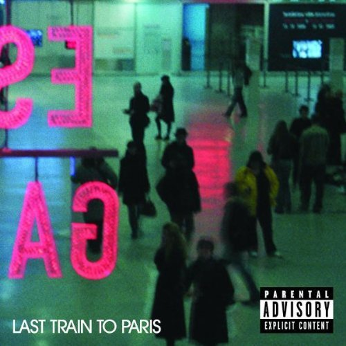 Last Train To Paris [Explicit] by Diddy - Dirty Money (2010-12-14)