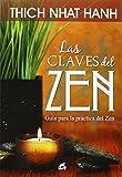 Las Claves Del Zen: Guía para la práctica del Zen (Budismo Zen)