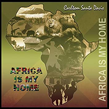 Africa Is My Home
