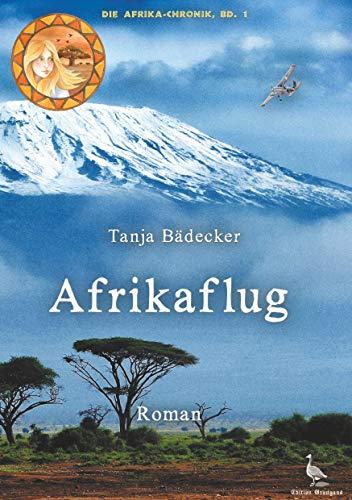 Afrikaflug (Die Afrika-Chronik 1)