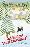 Did Bigfoot Steal Christmas?: Peanut Butter Club Mysteries: Book 3 (English Edition)