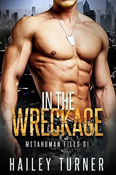 In the Wreckage   M/M Sci-Fi Military Romance   Metahuman Files Book 1