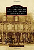 Schaefferstown and Heidelberg Township, Lebanon County (Images of America)