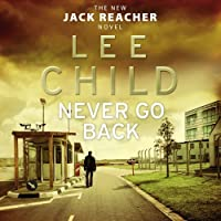 Never Go Back: (Jack Reacher 18) by Kerry Shale (read by) Lee Child (author)(2013-08-29)