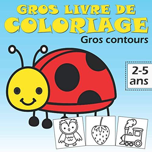 Gros livre de coloriage gros contours 2-5 ans: Cahier coloriage enfant et bébé avec de grands motifs animaux, fruits, légumes, voiture, camion, ... voyage ou en cadeau d'anniversaire ou Noël.