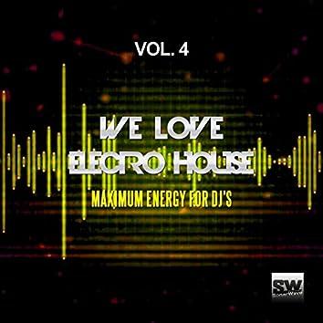 We Love Electro House, Vol. 4 (Maximum Energy For DJ's)