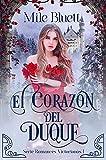 El corazón del duque (Romances Victorianos nº 1)