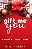 Gift Me You: A Holiday Short Story