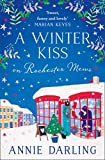A Winter Kiss on Rochester Mews: The perfect cosy Christmas romance! (Lonely Hearts Bookshop Book 4) (English Edition)