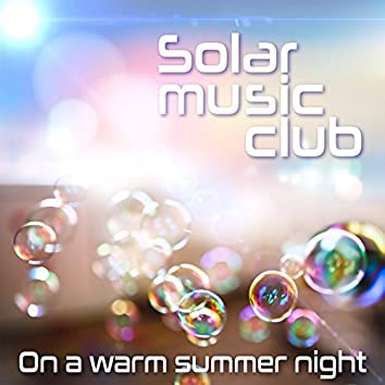 On a Warm Summer Night (Ambient Chill Produced by Marc Hartman)