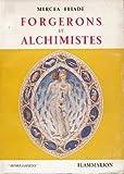 Forgerons et alchimistes. - Paris : Flammarion,