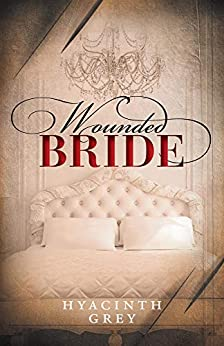 Wounded Bride by [Hyacinth  Grey]
