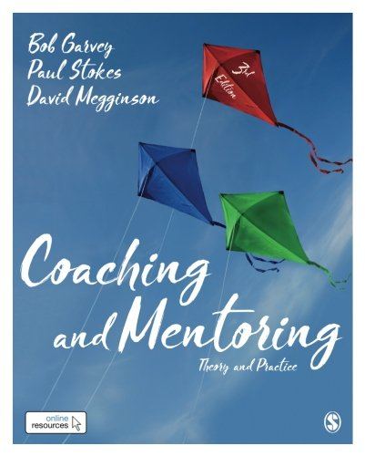 Compare Textbook Prices for Coaching and Mentoring: Theory and Practice Third Edition ISBN 9781473969346 by Garvey, Robert,Stokes, Paul,Megginson, David