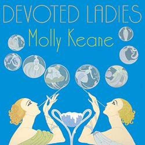 Devoted Ladies Audiobook By Molly Keane, Polly Devlin cover art