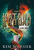 Katana Shodan: The Scroll of the Five Masters (An Asian Myth & Legend Series, Book 1)...