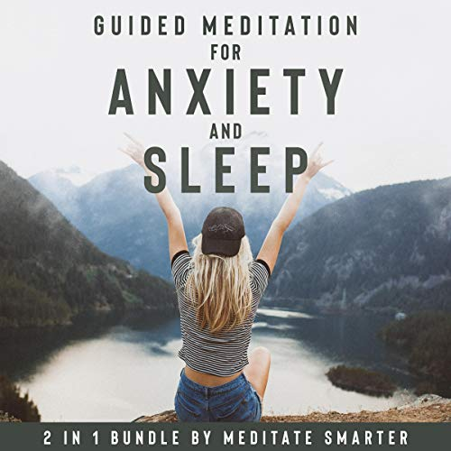 Guided Meditations for Anxiety And Sleep: 2 in 1 Bundle: Self Hypnosis, Guided Imagery for Self Healing and Reduce Anxiety. Mindfulness Meditation and Breathing Techniques
