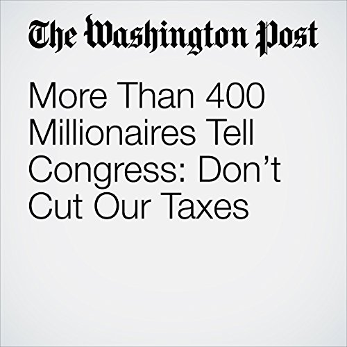 More Than 400 Millionaires Tell Congress: Don't Cut Our Taxes copertina
