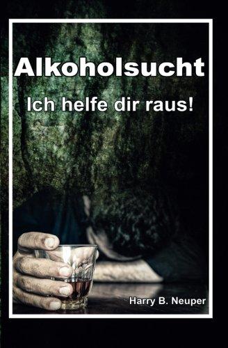 Alkoholsucht - Ich helfe dir raus!