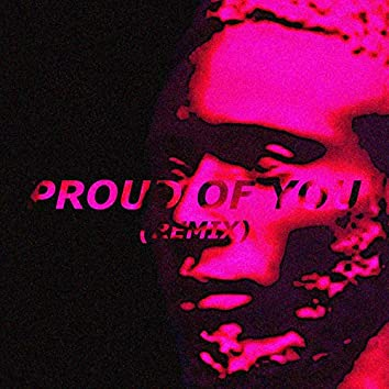 Proud Of You (Remix)
