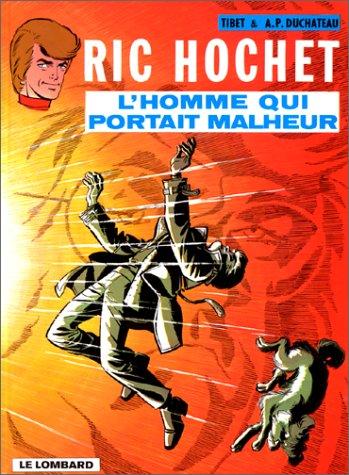 Ric Hochet, tome 20 : L'homme qui portait malheur