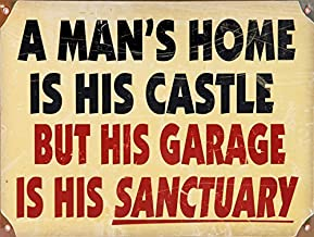 A MANS HOME IS HIS CASTLE BUT HIS GARAGE IS HIS SANCTUARY METAL ADVERTISING WALL SIGN RETRO ART