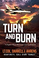 Turn and Burn: A Fighter Pilot's Memories and Confessions