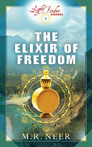 The Elixir of Freedom (The Light Finder Legends Book 1) (English Edition)