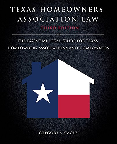 Download Texas Homeowners Association Law: The Essential Legal Guide for Texas Homeowners Associations and Homeowners 1634139895
