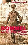 Rommel la fin d'un mythe biographie